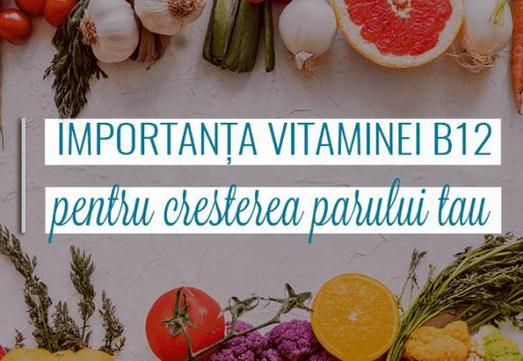 Cât de importantă este vitamina B12 pentru creșterea părului?