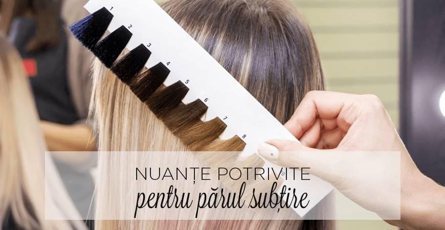 Cele mai potrivite nuanțe pentru părul subțire
