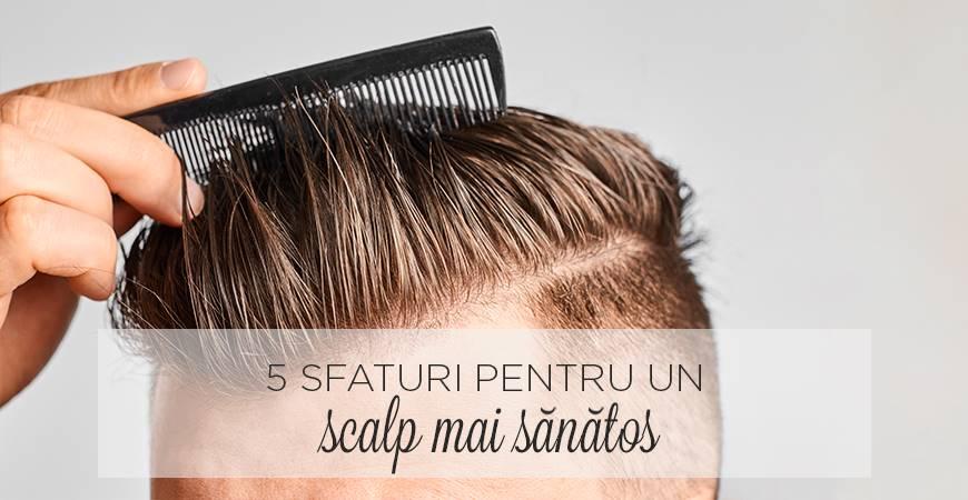 Top 5 sfaturi pentru un scalp mai sănătos